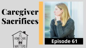 Caregiver Sacrifices