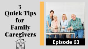 3 Quick Tips for Family Caregivers