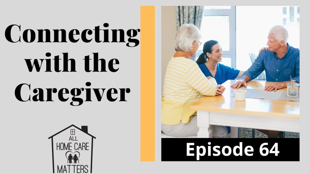 Connecting with the Caregiver