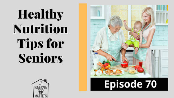 Healthy Nutrition Tips for Seniors