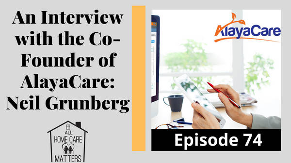 An Interview with the Co-Founder of AlayaCare: Neil Grunberg
