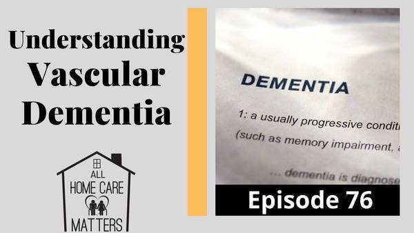Understanding Vascular Dementia