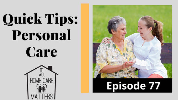 Quick Tips for Personal Care