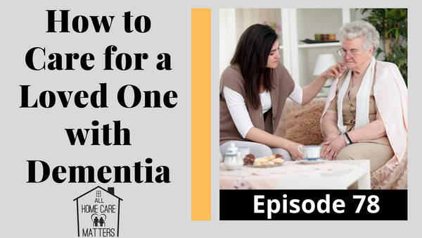 How to Care for a Loved One with Dementia