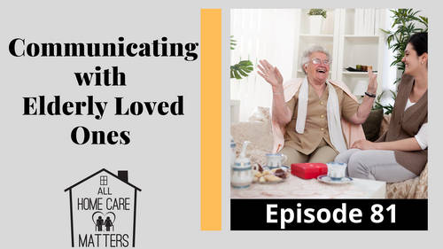 Communicating with Elderly Loved Ones