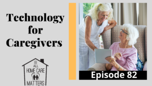 Technology for Caregivers