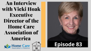 Interview with Vicki Hoak Home Care Association of America