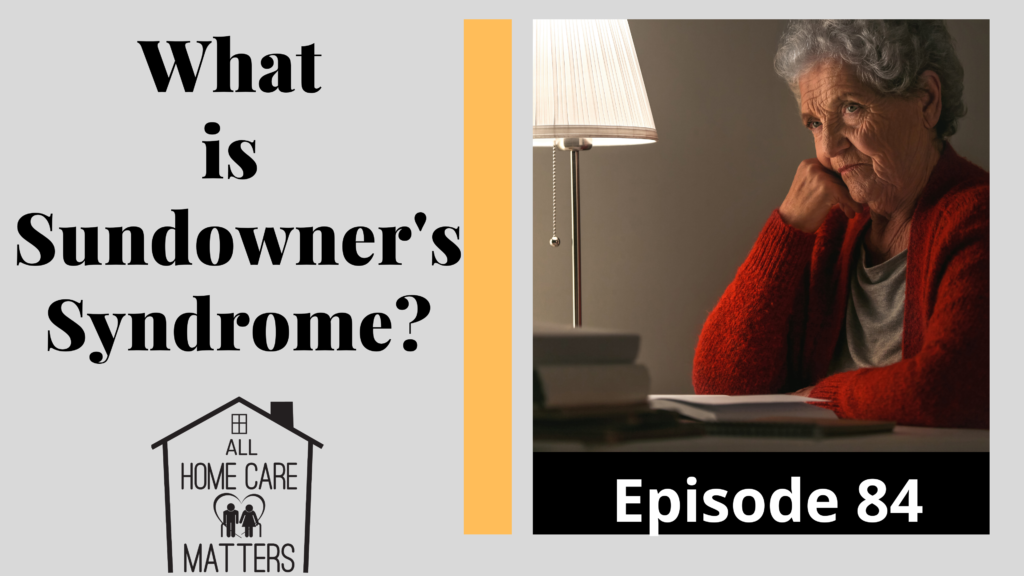 What is Sundowners Syndrome?