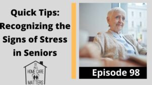 Quick Tips: Recognizing the Signs of Stress in Seniors