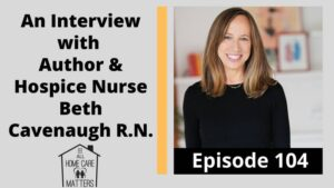 An Interview with Hospice Nurse and Author Beth Cavenaugh R.N.