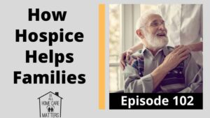 How Hospice Helps Families with End of Life Care