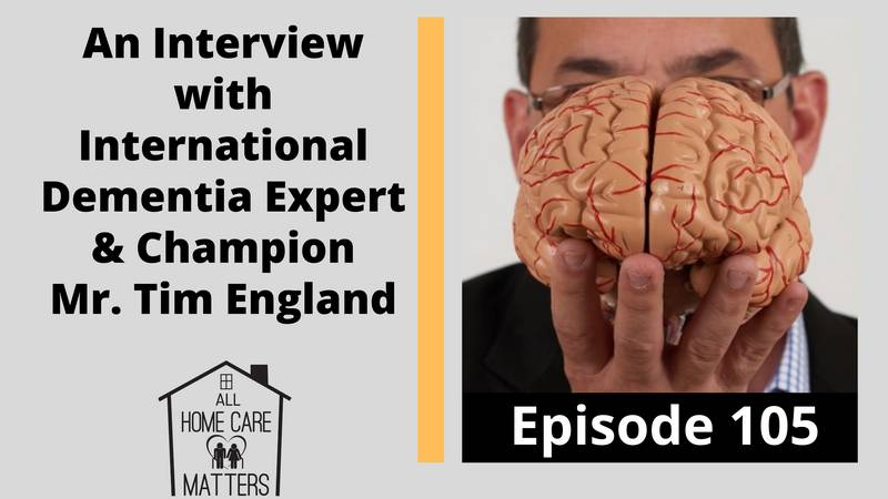 An Interview with Tim England Australia Dementia Expert and Champion