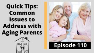 Quick Tips: Common Issues to Address with Aging Parents