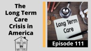 The Long Term Care Crisis in America