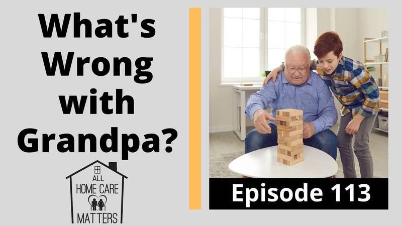 What's Wrong with Grandpa?