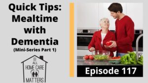 Quick Tips: Mealtime with Dementia