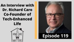 An Interview with Dr. Richard Caro Co-Founder of Tech-Enhanced Life